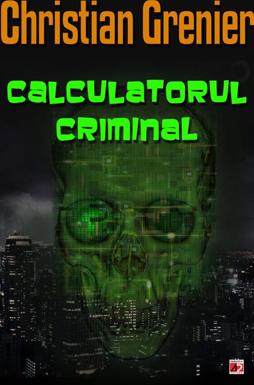 calculatorul_criminal_Christian_Grenier_coperta1